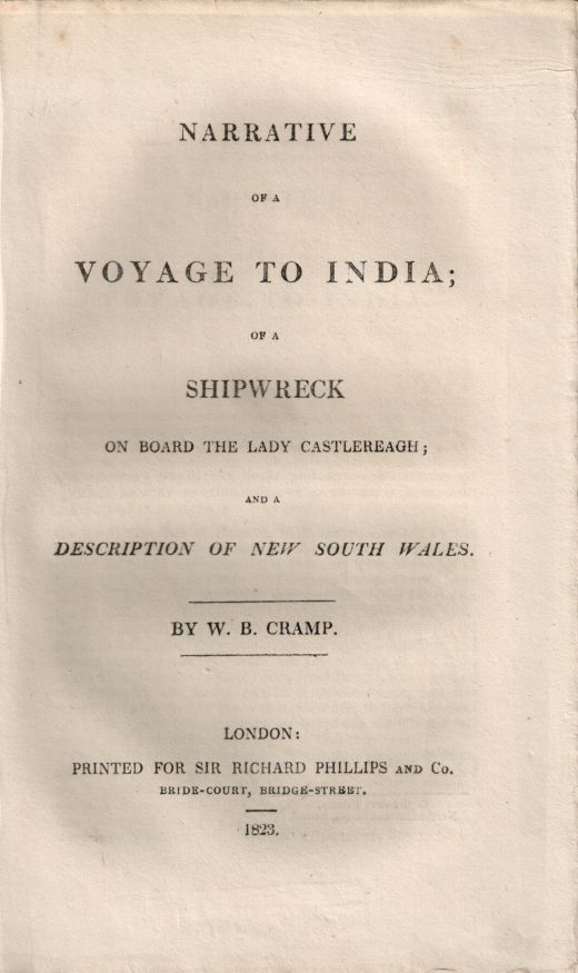 NARRATIVE OF A VOYAGE TO INDIA; OF A SHIPWRECK ON BOARD THE LADY CASTLEREAGH; AND A DESCRIPTION OF NEW SOUTH WALES [with,] Recollections of Sicily, by Count de Forbin. W. B. Cramp.