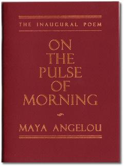 ON THE PULSE OF MORNING. Maya Angelou.