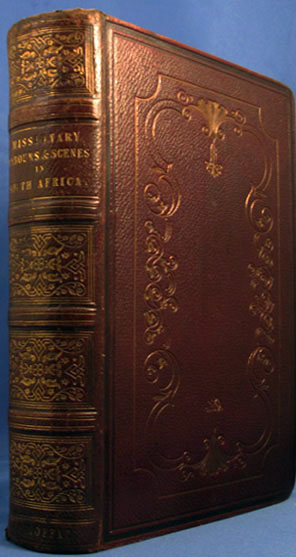 MISSIONARY LABOURS AND SCENES IN SOUTHERN AFRICA. Robert Moffat.