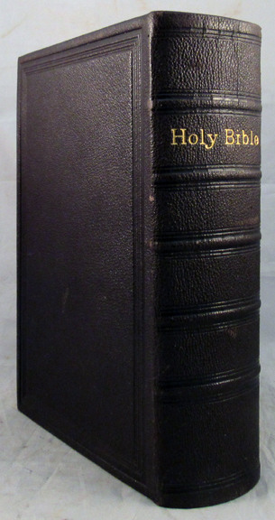 HOLY BIBLE: Containing the Old and New Testaments: Translated Out of the Original Tongues and with the Former Translations Diligently Compared and Revised. Bible, American Bible.