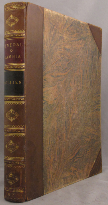 TRAVELS IN THE INTERIOR OF AFRICA, to the sources of the Senegal and Gambia, Performed By Command of the French Government, in the Year 1818...edited by T.E. Bowdich, Esq., conductor of the mission to Ashantee. Gaspard Theodore Mollien.