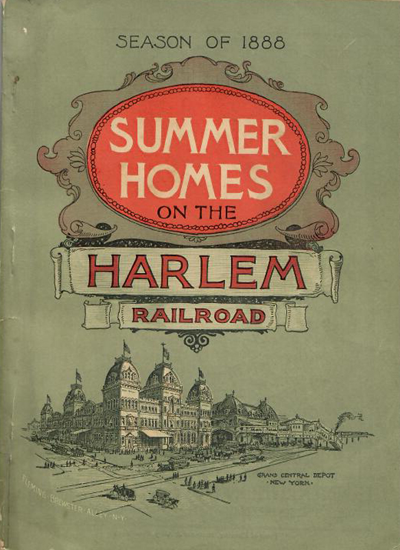 HEALTH AND PLEASURE RESORTS AND SUMMER HOMES ACCESSIBLE BY THE PICTURESQUE HARLEM RAILROAD. Harlem New York, Tourism, Health, Resorts, Railway.