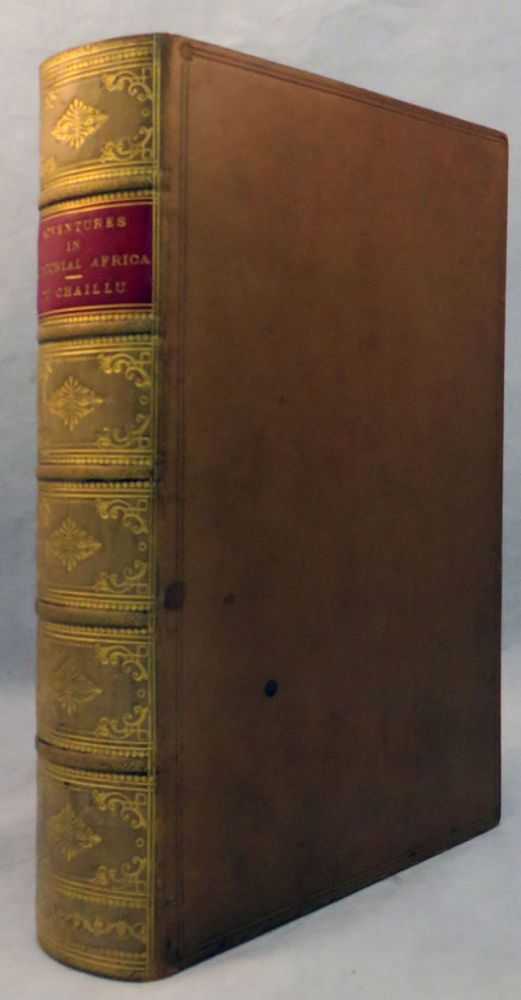 EXPLORATIONS AND ADVENTURES IN EQUATORIAL AFRICA. With Accounts of the Manners and Customs of the People, and of the Chace of the Gorilla, Crocodile, Leopard, Elephant, Hippopotamus, and Other Animals. Paul B. Du Chaillu.