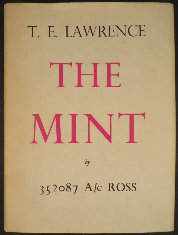 MINT: A day-book of the R.A.F. Depot between August and December 1922 with later notes by 352087 A/C/ Ross. T. E. Lawrence.