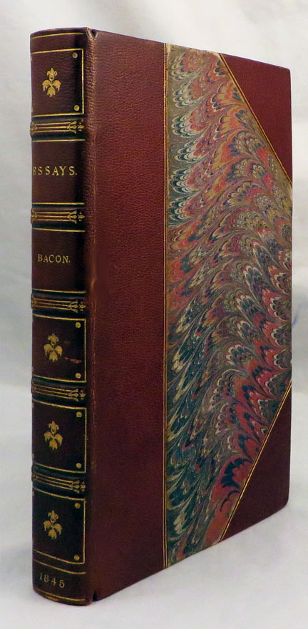ESSAYS, OR COUNCILS CIVIL AND MORAL and WISDOM OF THE ANCIENTS Edited by B. Montague Esq. Bacon, Francis Lord Verulam.