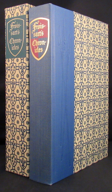 CHRONICLES OF ENGLAND, FRANCE, SPAIN AND OTHER PLACES ADJOINING. Sir John Froissart.