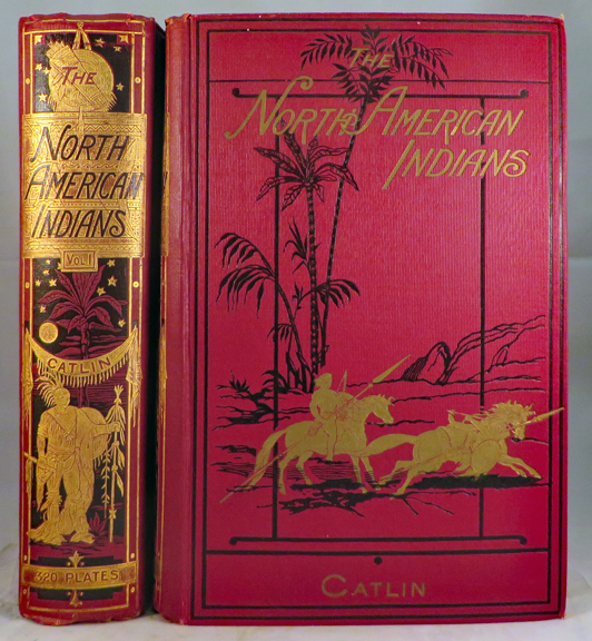 NORTH AMERICAN INDIANS: Being Letters and Notes on Their Manners, Customs, and Conditions, Written During Eight Years' Travel Amongst the Wildest Tribes of Indians in North America, 1832-1839. George Catlin.