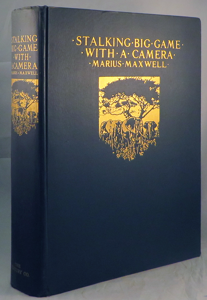STALKING BIG GAME WITH A CAMERA IN EQUATORIAL AFRICA. With a Preface by Sir Sidney F. Harmer...Director of the British Museum (Nat. Hist.). Marius Maxwell.