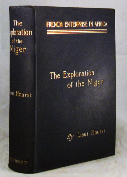 FRENCH ENTERPRISE IN AFRICA. The Personal Narrative of Lieut. Hourst of His Exploration of the Niger. Africa, Niger, Lieut Hourst, Mrs. Arthur Bell, N. D'Anvers.