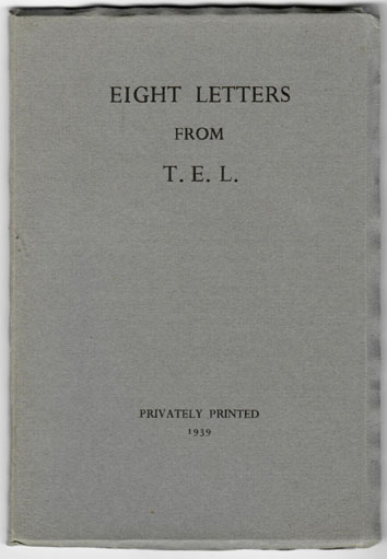 EIGHT LETTERS FROM T. E. L. T. E. Lawrence.