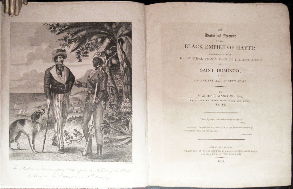 HISTORICAL ACCOUNT OF THE BLACK EMPIRE OF HAYTI: Comprehending a View of the Principal Transactions in the Revolution of Saint Domingo; With It's Ancient and Modern State. Haiti, Marcus Rainsford.