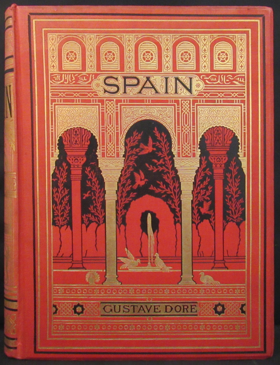 SPAIN Translated by J. Thomson, F.R.G.S. Gustave Doré, The Baron CH D'Avillier.
