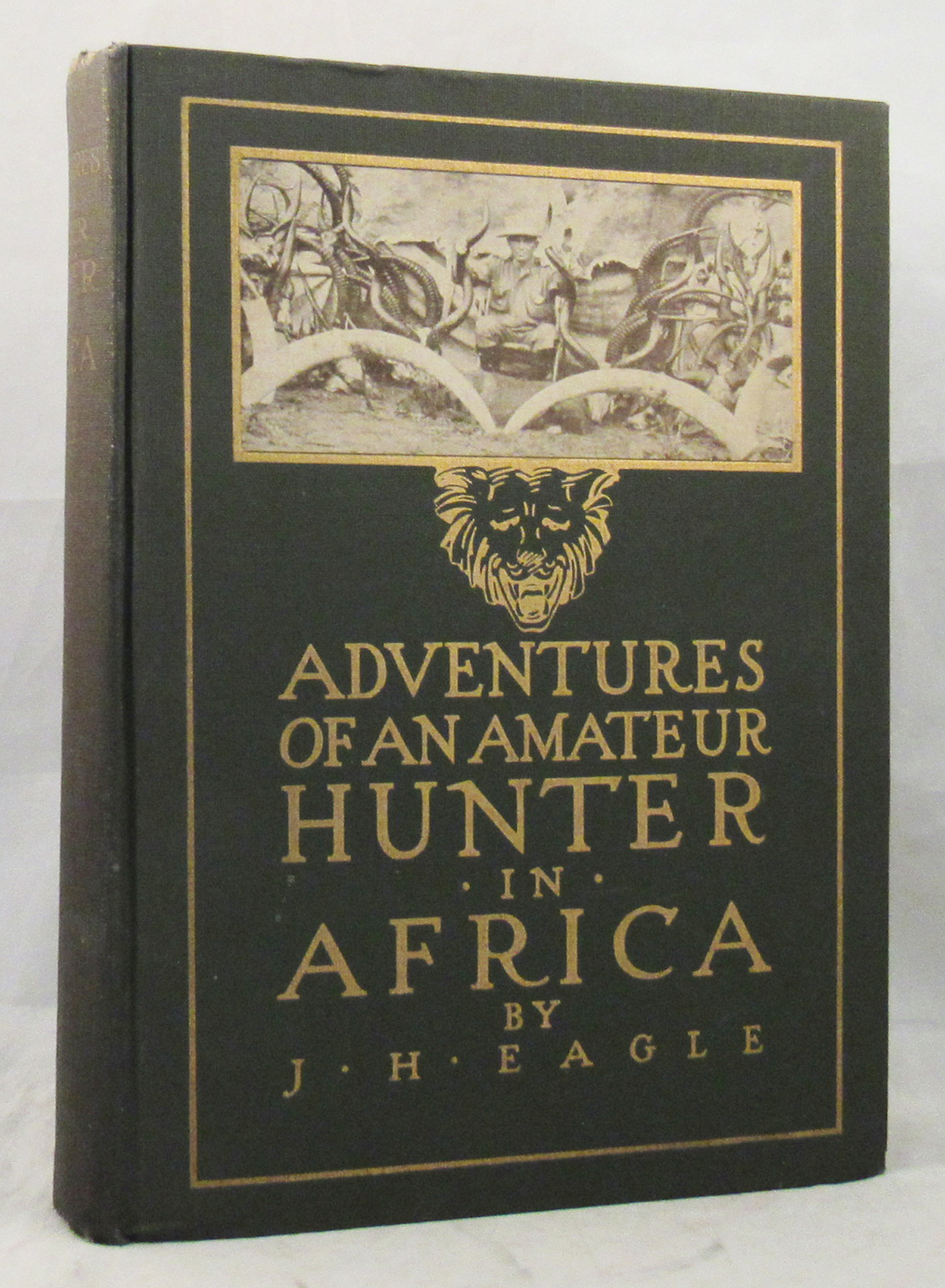 ADVENTURES OF AN AMATEUR HUNTER IN AFRICA. John H. Eagle.