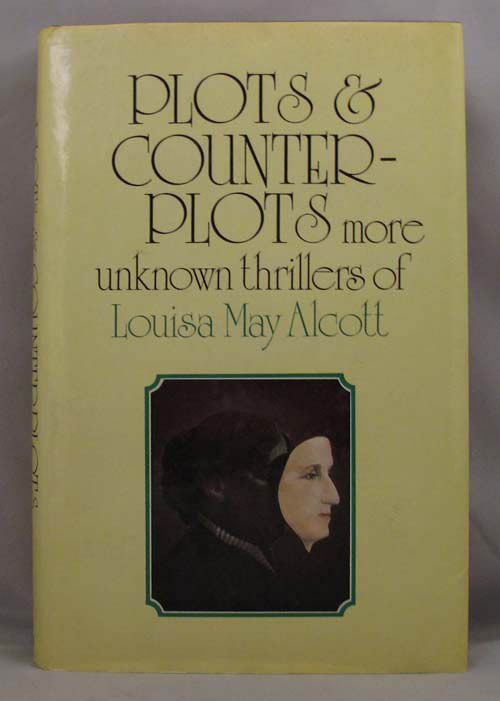 PLOTS AND COUNTERPLOTS. Louisa May Alcott
