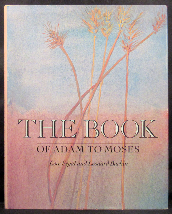 BOOK OF ADAM TO. Leonard Baskin, Lore Segal