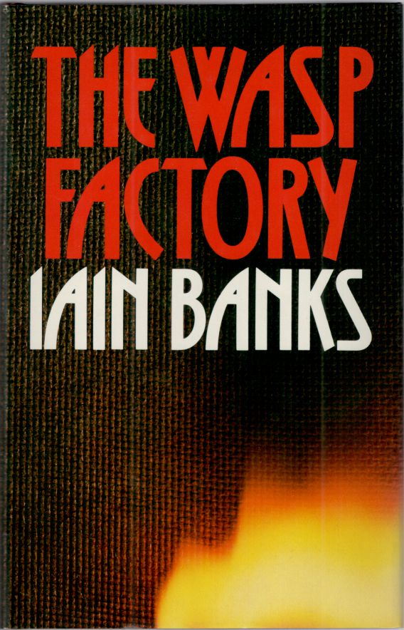 WASP FACTORY. Iain Banks