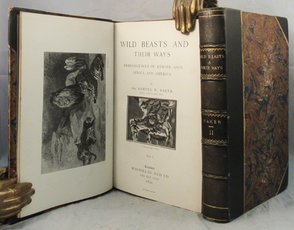 WILD BEASTS AND THEIR. Sir Samuel W. Baker