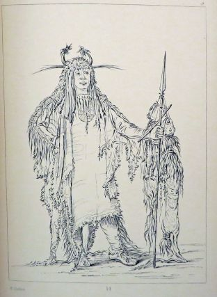 LETTERS AND NOTES ON THE MANNERS, CUSTOMS, AND CONDITION OF THE NORTH AMERICAN INDIANS. Written During Eight Years' Travel Amongst the Wildest Tribes of Indians in North America, 1832-39
