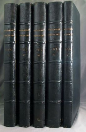 THE CHRONICLES OF ENGRUERRAND DE MONSTRELET, Containing an Account of the Cruel Civil Wars Between The Houses of Orleans and Burgundy; of the Possession of Paris and Normandy by the English, Their Expulsion Thence, and of Other Memorable Events That Happened in the Kingdom of France as well as in Other Countries. A History of Fair Example and Great Profit to the French, Beginning in the Year MCCCC. Where That of Sir John Froissart Finishes, and Ending at the Year MCCCLXVII. And Continued by Others to the Year MDXVI. Translated by Thomas Johnes, ESQ.