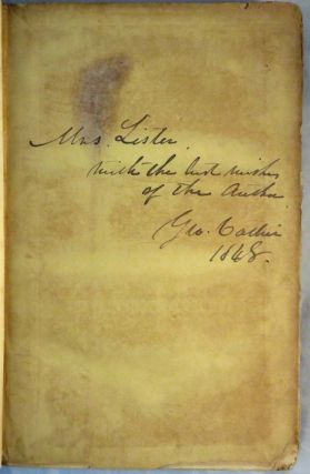 CATLIN'S NOTES OF EIGHT YEARS' TRAVELS AND RESIDENCE IN EUROPE, WITH HIS NORTH AMERICAN INDIAN COLLECTION. With Anecdotes and Incidents of the Travels and Adventures of Three Different Parties of American Indians Whom He Introduced to the Courts of England, France, and Belgium