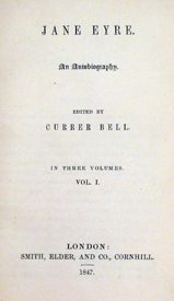JANE EYRE: An Autobiography. Edited By Currer Bell