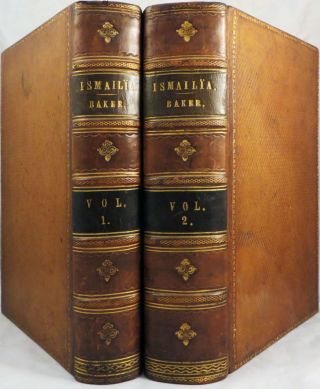 ISMAILIA: A Narrative of the Expedition to Central Africa for the Suppression of the Slave Trade, Organized by Ismail, Khedive of Egypt