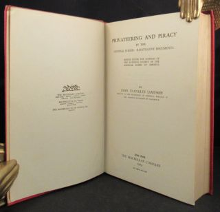 PRIVATEERING AND PIRACY IN THE COLONIAL PERIOD: ILLUSTRATIVE DOCUMENTS Edited under the auspices of The National Society of the Colonial Dames of America