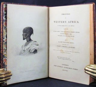 TRAVELS IN WESTERN AFRICA IN THE YEARS 1818, 19, 20 AND 21, From the River Gambia, Through Woolli, Bondoo, Galam, Kasson, Kaarta, and Foolidoo, to the River Niger.