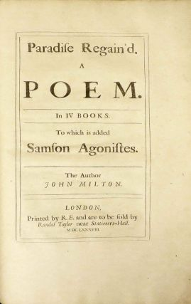 POETICAL WORKS OF MR. JOHN MILTON. Containing, PARADISE LOST, PARADISE REGAIN'D, SAMSON AGONISTES, and his POEMS ON SEVERAL OCCASIONS. Together With Explanatory NOTES ON ON EACH BOOK OF THE PARADISE LOST, and a TABLE never before Printed.
